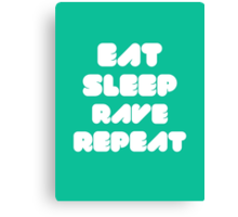 EAT SLEEP RAVE REPEAT Canvas Print