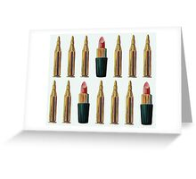 Lipsticks and Bullets Greeting Card