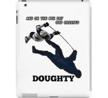 On the 8th Day - God Created Doughty Opt. 3 iPad Case/Skin