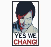 Yes We Chang! by Raymond Doyle (BlackRose Designs)
