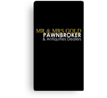 Mr. and Mrs. Gold: Pawnbroker and Antiques Dealers Canvas Print