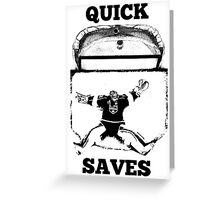 Quick Saves - Opt. 1 Greeting Card
