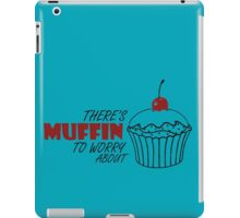Muffin To Worry About iPad Case/Skin