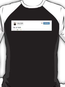 """ay ur sus"" - Joey Gatto T-Shirt"