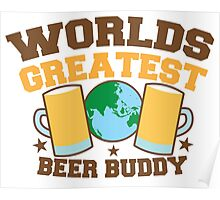 WORLDS GREATEST beer buddy Poster