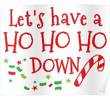 Let's have a HO HO HO down funny Christmas party design Poster