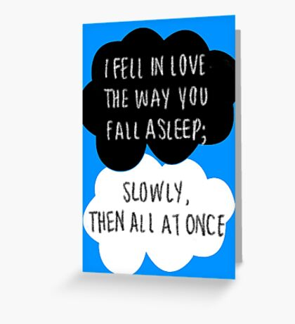 I Fell in Love the Way You Fall Asleep Greeting Card