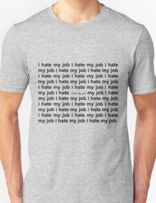 I Love My Job Unisex T-Shirt