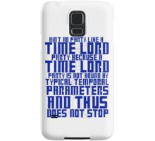 Aint No Party Like a Time Lord Party Samsung Galaxy Case/Skin