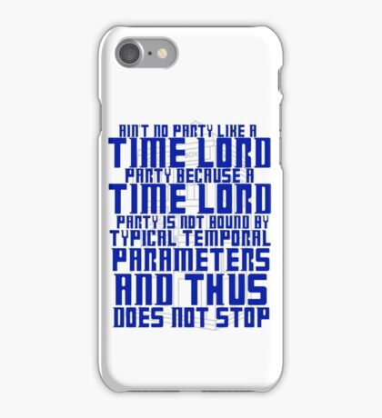 Aint No Party Like a Time Lord Party iPhone Case/Skin