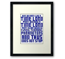 Aint No Party Like a Time Lord Party Framed Print