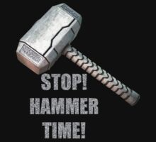 Stop, Hammer Time! by Raymond Doyle (BlackRose Design)