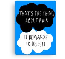 That's the Thing About Pain Canvas Print