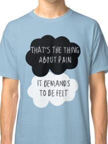 That's the Thing About Pain Classic T-Shirt
