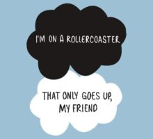 I'm on a Roller Coaster That Only Goes Up, My Friend by Trisha Bagby