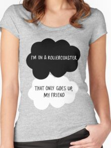 I'm on a Roller Coaster That Only Goes Up, My Friend Women's Fitted Scoop T-Shirt