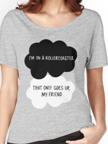 I'm on a Roller Coaster That Only Goes Up, My Friend Women's Relaxed Fit T-Shirt