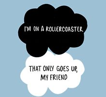 I'm on a Roller Coaster That Only Goes Up, My Friend T-Shirt