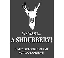 Bring Us A Shrubbery Photographic Print