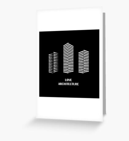 i love architecture Greeting Card