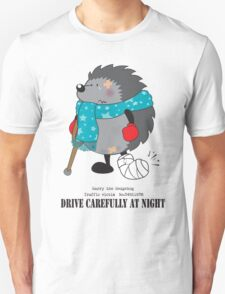 Drive carefully at night T-Shirt