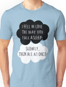 I Fell in Love the Way You Fall Asleep Unisex T-Shirt