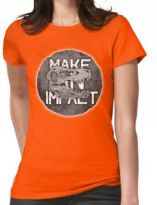 Make An Impact Womens Fitted T-Shirt