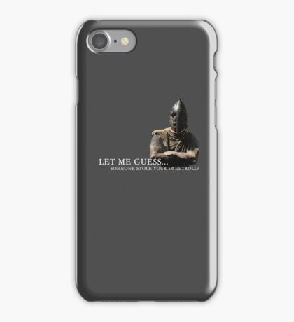 Let Me Guess... Someone Stole Your Sweetroll? iPhone Case/Skin