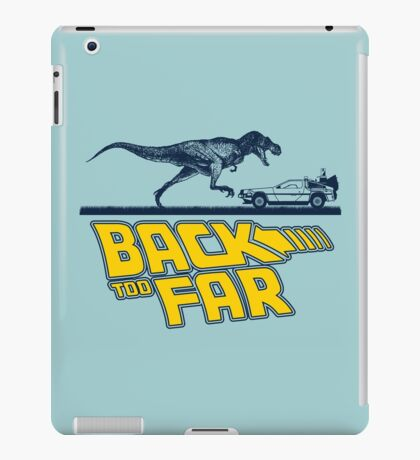 Back Too Far iPad Case/Skin