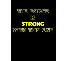 Star Wars - The Force Is Strong With This One - T-shirt Photographic Print