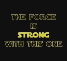 Star Wars - The Force Is Strong With This One - T-shirt by deanworld