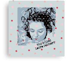 Who Killed Laura Palmer? Canvas Print