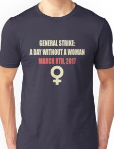 General Strike A Day Without a Woman March 8th 2017 Unisex T-Shirt