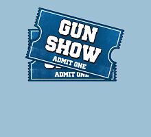 Gun Show Tickets Unisex T-Shirt