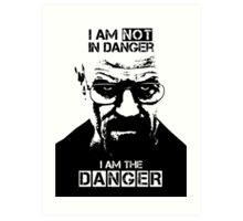 Breaking Bad - Heisenberg - I am the danger! T-shirt Art Print