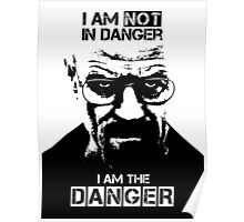 Breaking Bad - Heisenberg - I am the danger! T-shirt Poster
