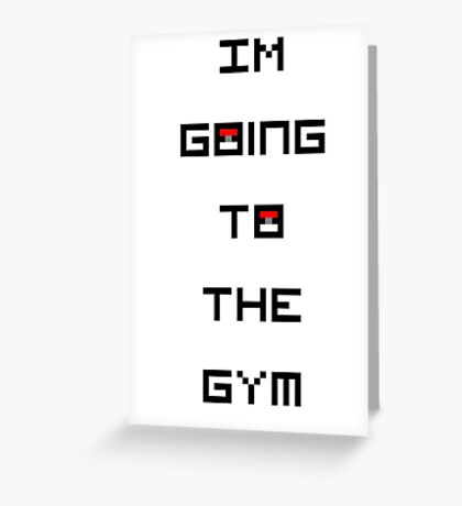 I'm Going to the Gym (Pokemon) Greeting Card