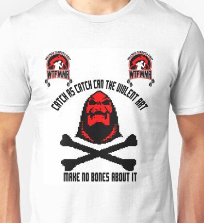 Ha Ha Ha Haaa Make No Bones About It.  Unisex T-Shirt