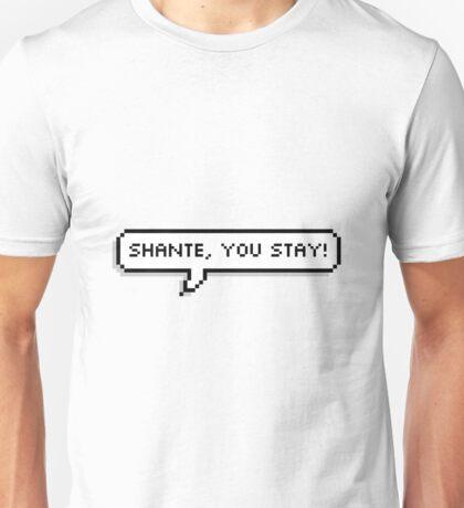 Shante, You Stay! Unisex T-Shirt