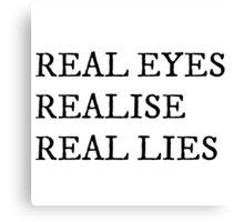 Real eyes Canvas Print
