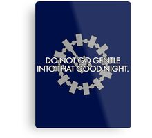 Inspired by Interstellar - Do Not Go Gentle... Metal Print