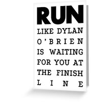 RUN - Dylan O'Brien  Greeting Card