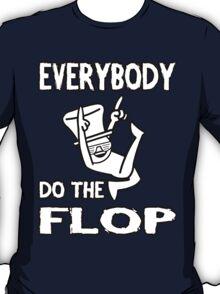 Do the FLOP! T-Shirt