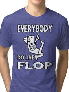 Do the FLOP! Tri-blend T-Shirt