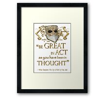 "Shakespeare King John ""Be Great"" Quote Framed Print"