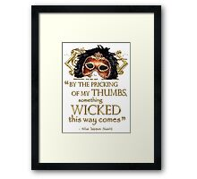 "Shakespeare Macbeth ""Something Wicked"" Quote Framed Print"