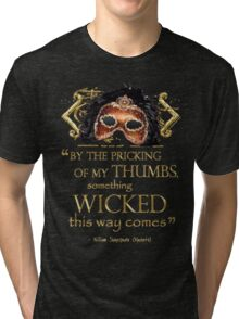 "Shakespeare Macbeth ""Something Wicked"" Quote Tri-blend T-Shirt"