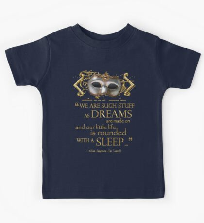 Shakespeare The Tempest Dreams Quote Kids Tee