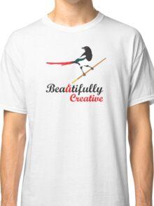 Beautifully Creative Classic T-Shirt