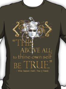 "Shakespeare Hamlet ""own self be true"" Quote T-Shirt"